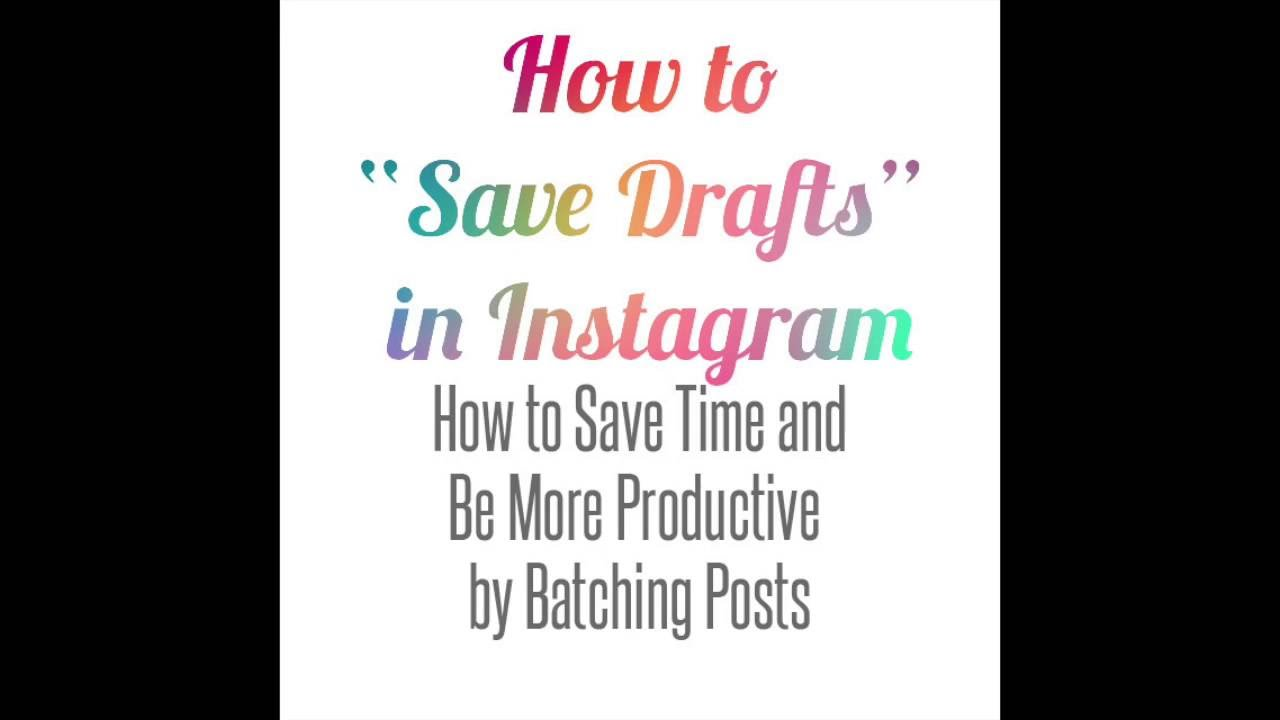 How to Batch Post in Instagram by Saving Drafts